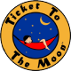 Ticket to the Moon